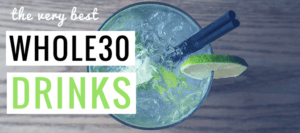whole30 drinks