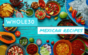 whole30 mexican recipes