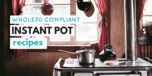whole30 instant pot recipes