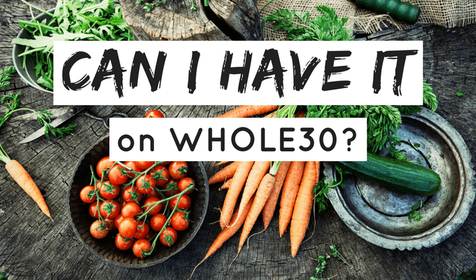 can I have it on Whole30?