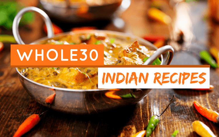 15 whole30 indian food recipes add some spice to your whole30 whole30 indian food recipes forumfinder Image collections