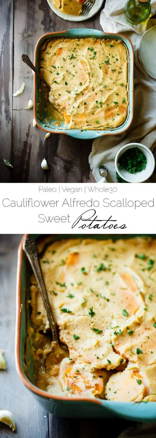 Whole30 Cauliflower Alfredo Vegan Scalloped Sweet Potatoes